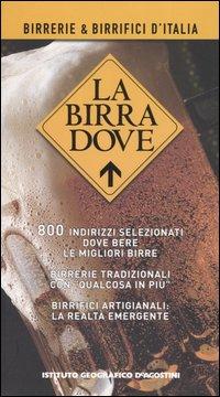 La birra dove. Birerrie e birrifici d'Italia