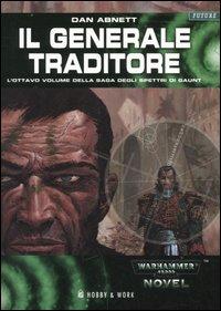 Il generale traditore. Gli spettri di Gaunt. Vol. 8.