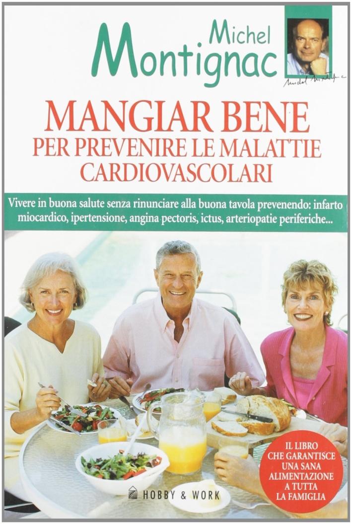 Mangiar bene per prevenire le malattie cardiovascolari.