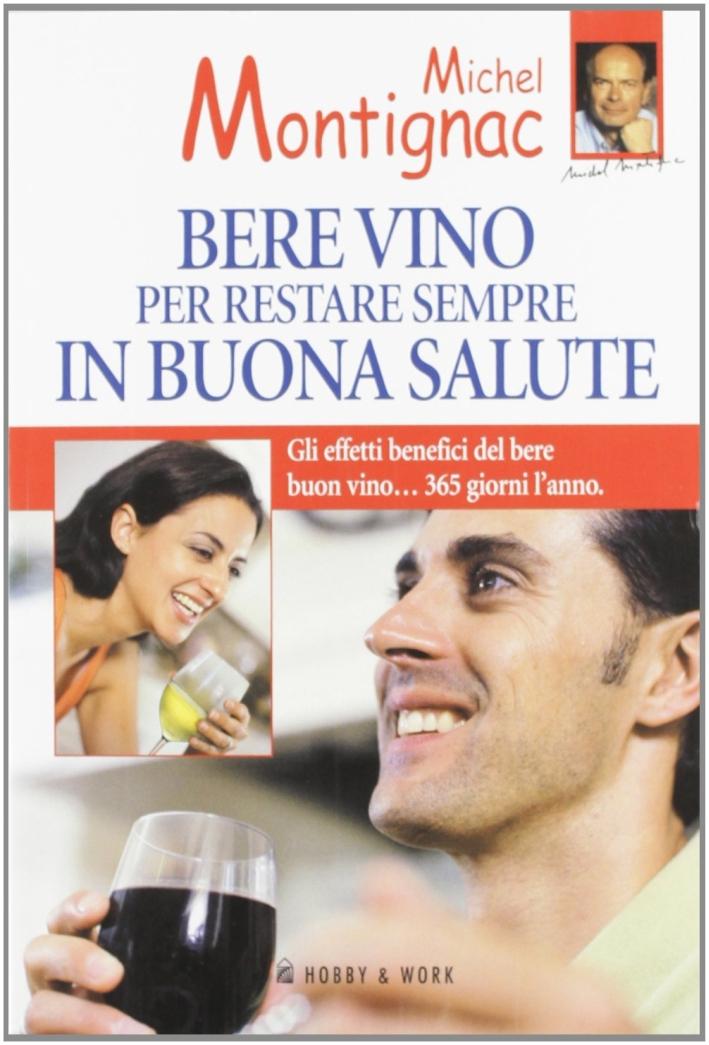 Bere vino per restare sempre in buona salute