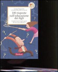 100 risposte sull'educazione dei figli. I migliori pareri degli esperti del sito www.educare.it