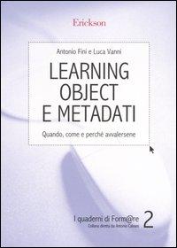 Learning object e metadati. Quando, come e perchè avvalersene