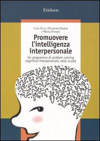 Promuovere l'intelligenza interpersonale. Un programma di problem solving cognitivo-interpersonale nella scuola