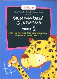Nel Mondo della Geometria. Vol. 2: i Primi Passi nel Mondo delle Figure Geometriche: le Rette nel Piano, L'Angolo
