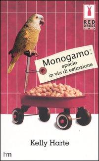 Monogamo: specie in via di estinzione.