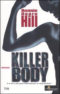 Killer body.