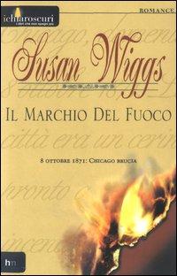 Il marchio del fuoco. 8 ottobre 1871: Chicago brucia.