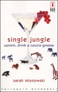 Single jungle. Uomini, drink e caccia grossa.