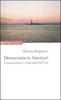 Democrazia in America? Il sistema politico e sociale degli Stati Uniti.