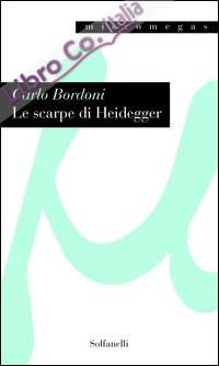 Le scarpe di Heidegger. L'oggettività dell'arte e l'artista come soggetto debole.