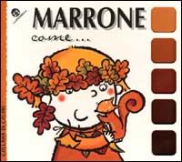 Marrone come...