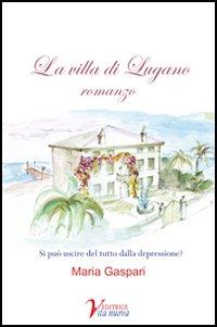 La villa di Lugano. Si può uscire del tutto dalla depressione?