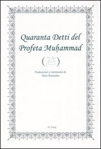 Quaranta detti del profeta Muhammad. [Edizione Italiana e Araba]