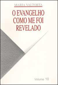 Evangelho como me foi revelado (O). Vol. 10.