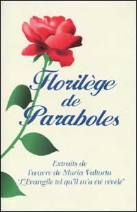 Florilège de Paraboles. Extraits de l'oeuvre de Maria Valtorta