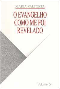 Evangelho como me foi revelado (O). Vol. 5.