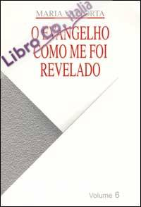 Evangelho como me foi revelado (O). Vol. 6.