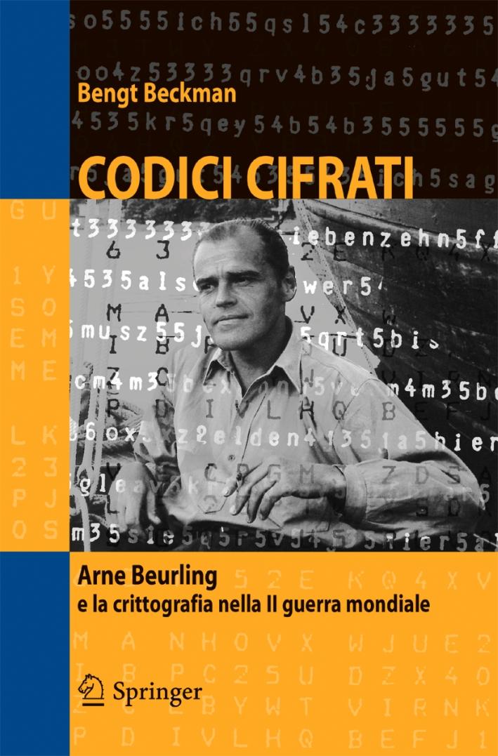 Codici Cifrati. Arne Beurling e la Crittografia nella II Guerra Mondiale.