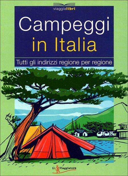 Campeggi in Italia. Tutti gli Indirizzi Regione Per Regione