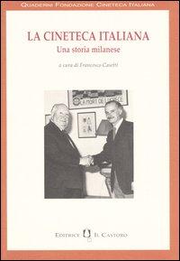 La cineteca italiana. Una storia milanese