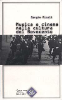 Musica e cinema nella cultura del Novecento.