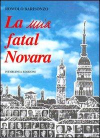 La mia fatal Novara.