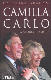 Camilla e Carlo. La storia d'amore.