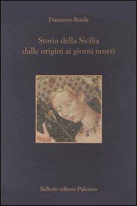Storia della Sicilia dalle origini ai giorni nostri.