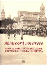 Amarcord novarese. Immagini inedite tra le due guerre dall'Archivio fotografico Bertona.