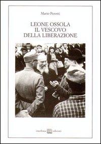 Leone Ossola, il vescovo della liberazione. (1943-1951).