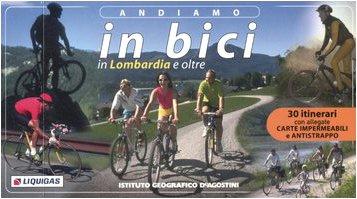 Andiamo in bici. In Lombardia e oltre.