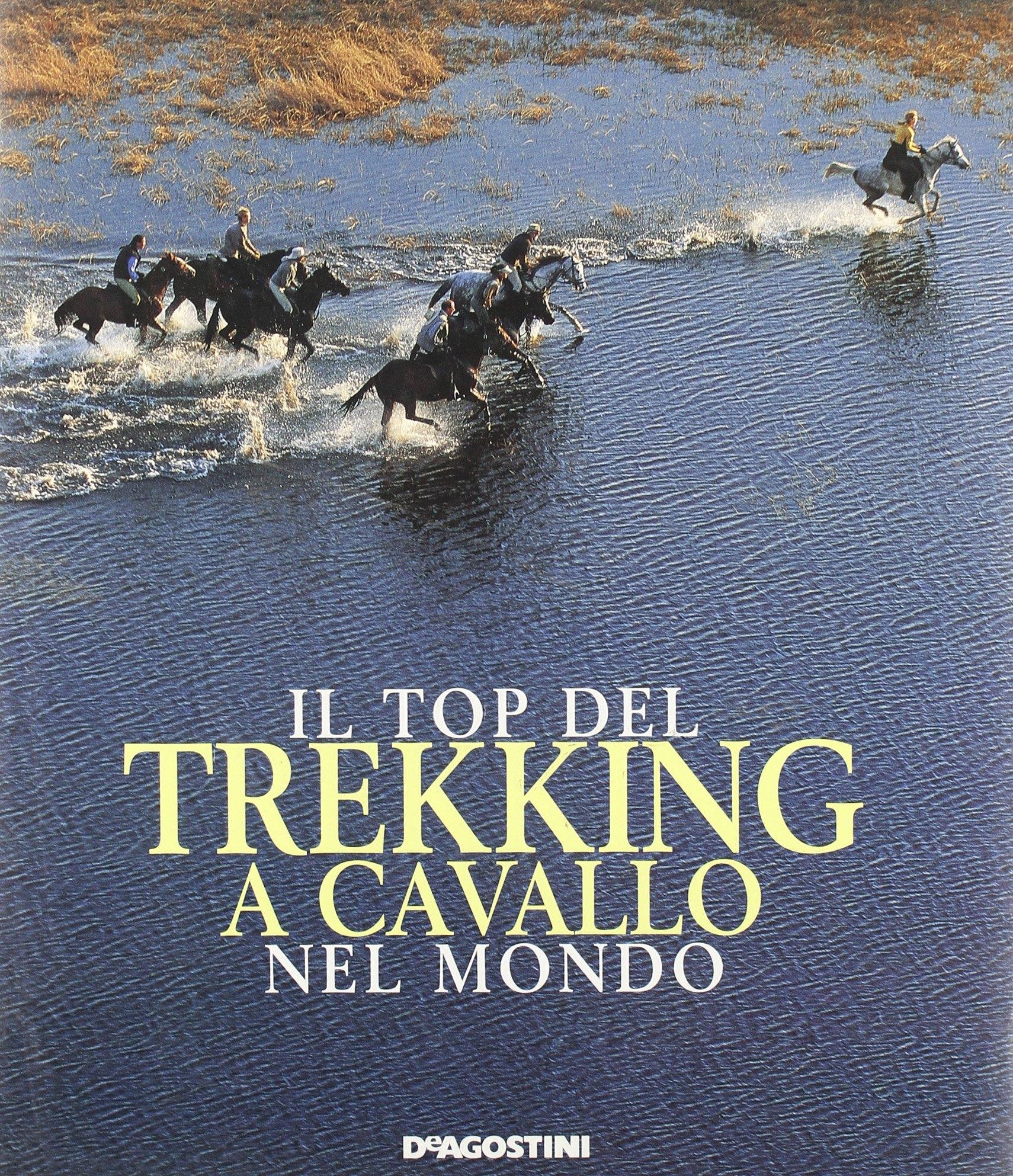 Il top del trekking a cavallo nel mondo.