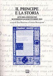 Il principe e la storia. Atti del Convegno (Scandiano, 18-20 settembre 2003).