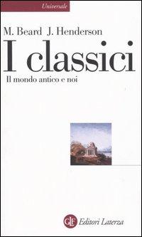 I classici. Il mondo antico e noi.