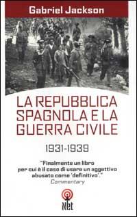La repubblica spagnola e la guerra civile 1931-1939.