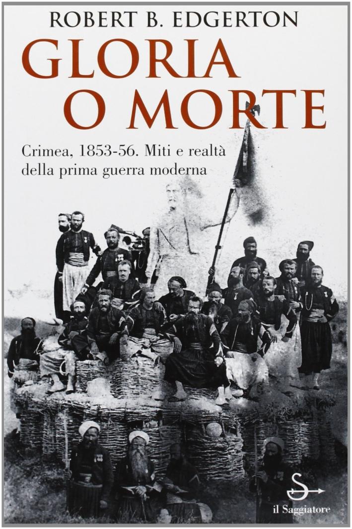 Gloria o morte. Crimea 1853-56.