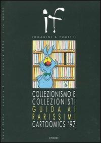 Collezionismo e collezionisti. Guida ai rarissimi Cartoomics '97.