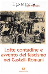 Lotte contadine e avvento del fascismo nei Castelli Romani.