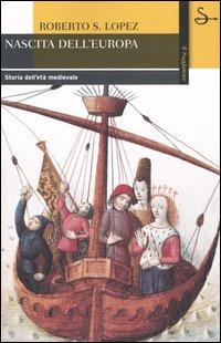 Nascita dell'Europa. Storia dell'età medievale.