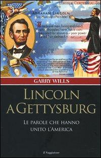 Lincoln a Gettysburg. Le parole che hanno unito l'America.
