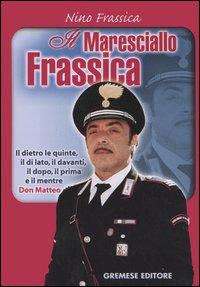 Il Maresciallo Frassica.