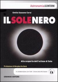 Il sole nero. Alla scoperta dell'eclisse di sole.
