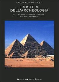 I misteri dell'archeologia. Alla ricerca di