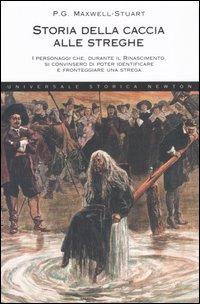 Storia della caccia alle streghe. I personaggi che, durante il Rinascimento, si convinsero di poter identificare e fronteggiare una strega