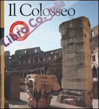 Colosseo. Ediz. illustrata