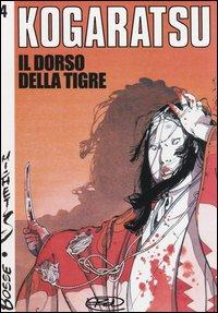 Il dorso della tigre. Kogaratsu. Vol. 4