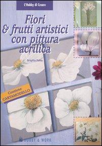 Fiori & frutti artistici con pittura acrilica