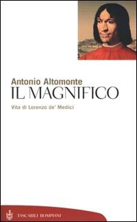 Il Magnifico. Vita di Lorenzo de' Medici