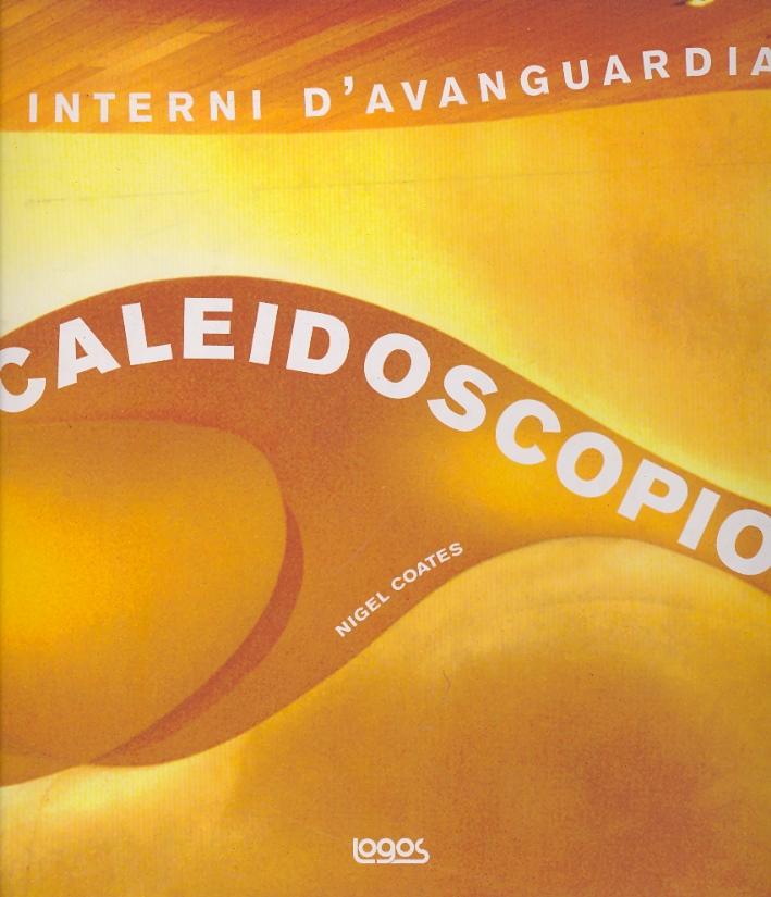 Caleidoscopio. Interni d'Avanguardia
