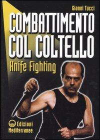 Combattimento col coltello. Knife fighting